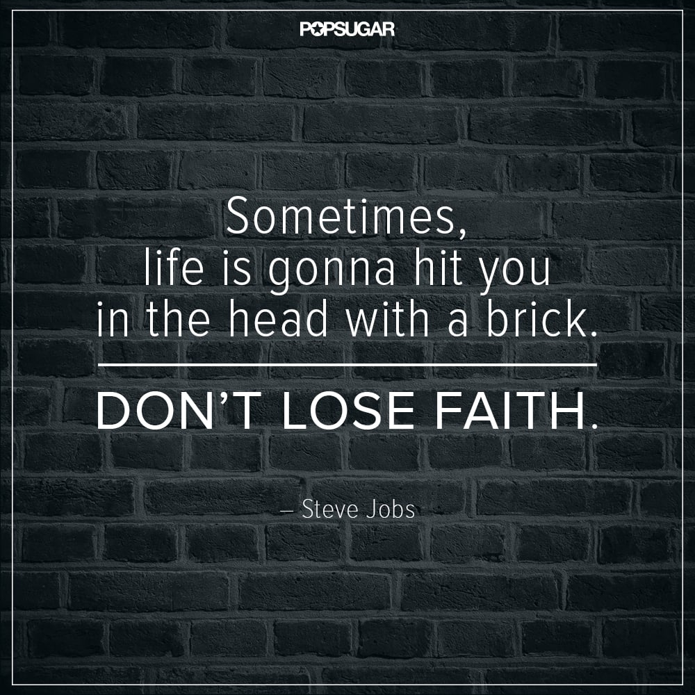 On Keeping The Faith Steve Jobs Inspirational Quotes Popsugar