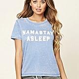 Forever 21 Namastay Asleep Tee ($13)