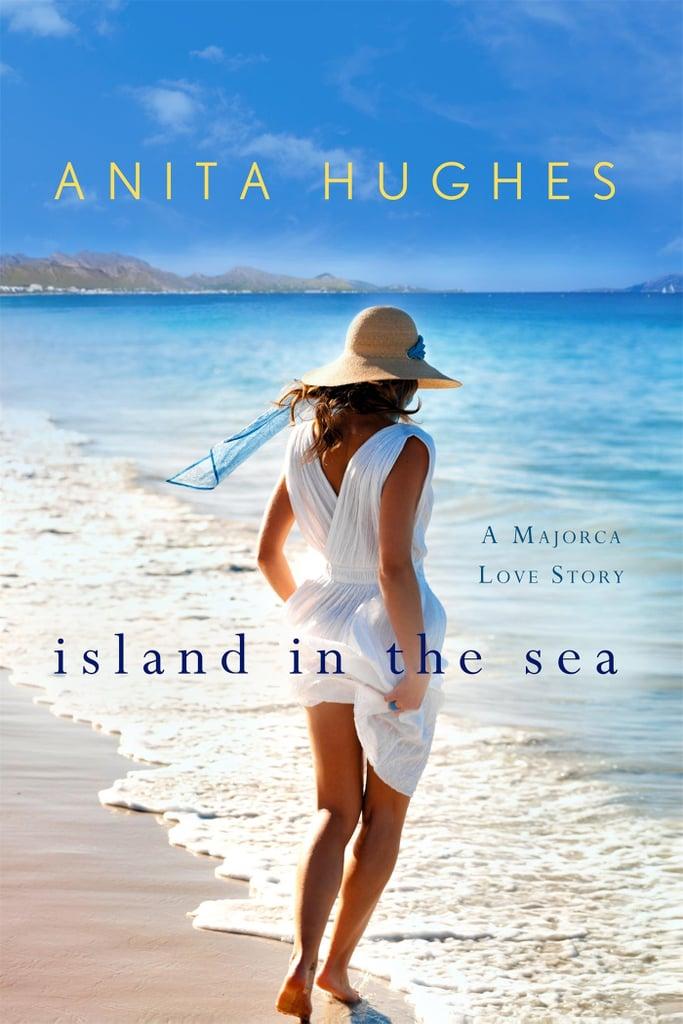 Island in the Sea by Anita Hughes, April 12