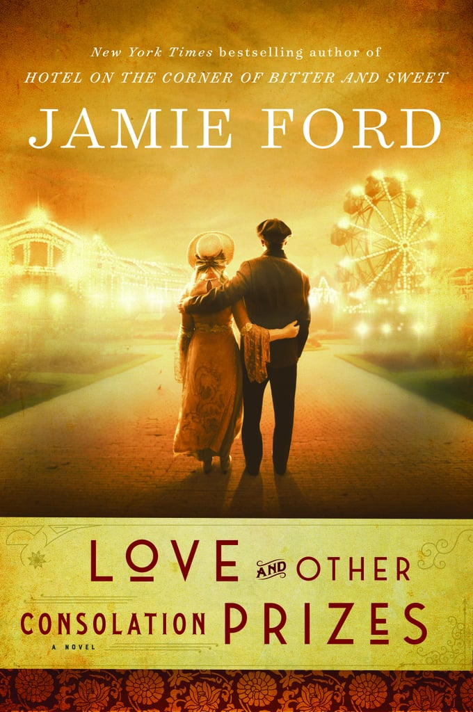 Love and Other Consolation Prizes by Jamie Ford, Out Sept. 12