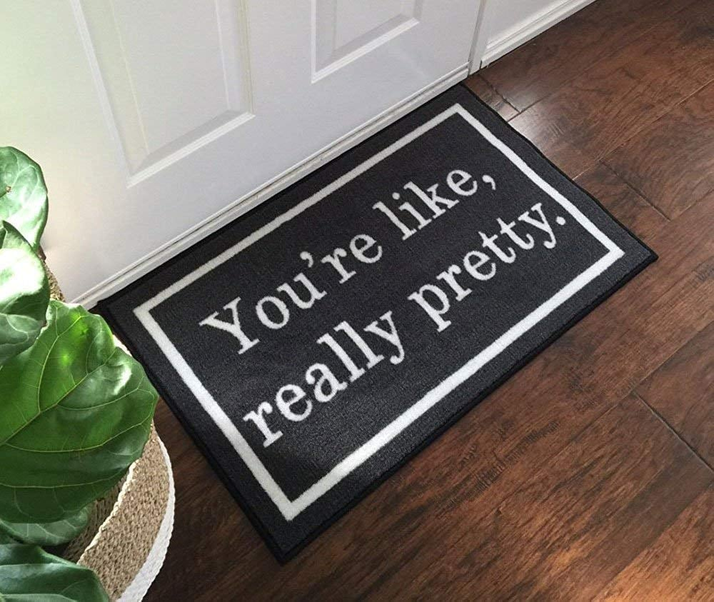 You're Like, Really Pretty Doormat