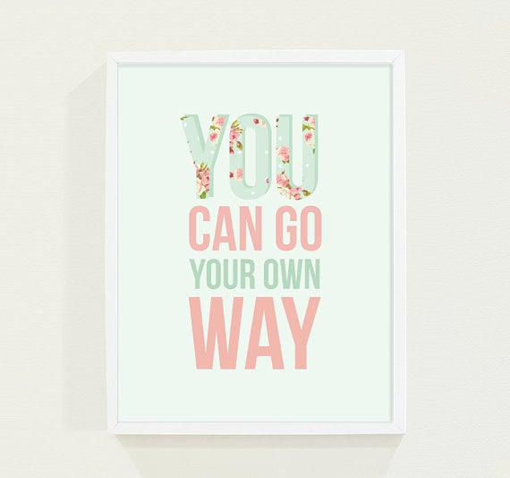 "Field Trip ""You Can Go Your Own Way"" Print ($18)"