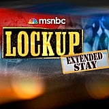 Lockup: Extended Stay: Collection 1