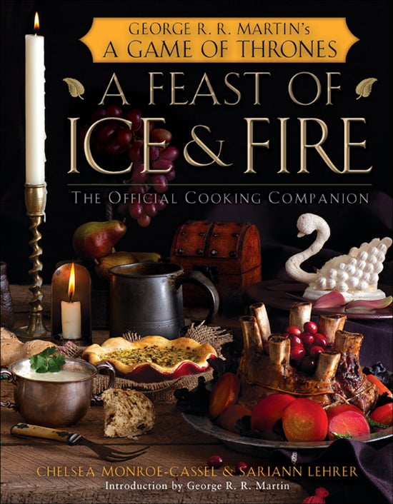 A Feast of Ice & Fire: The Official Game of Thrones Companion Cookbook