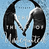 The Theory of Unrequited, Out April 18