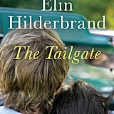 The Tailgate by Elin Hilderbrand