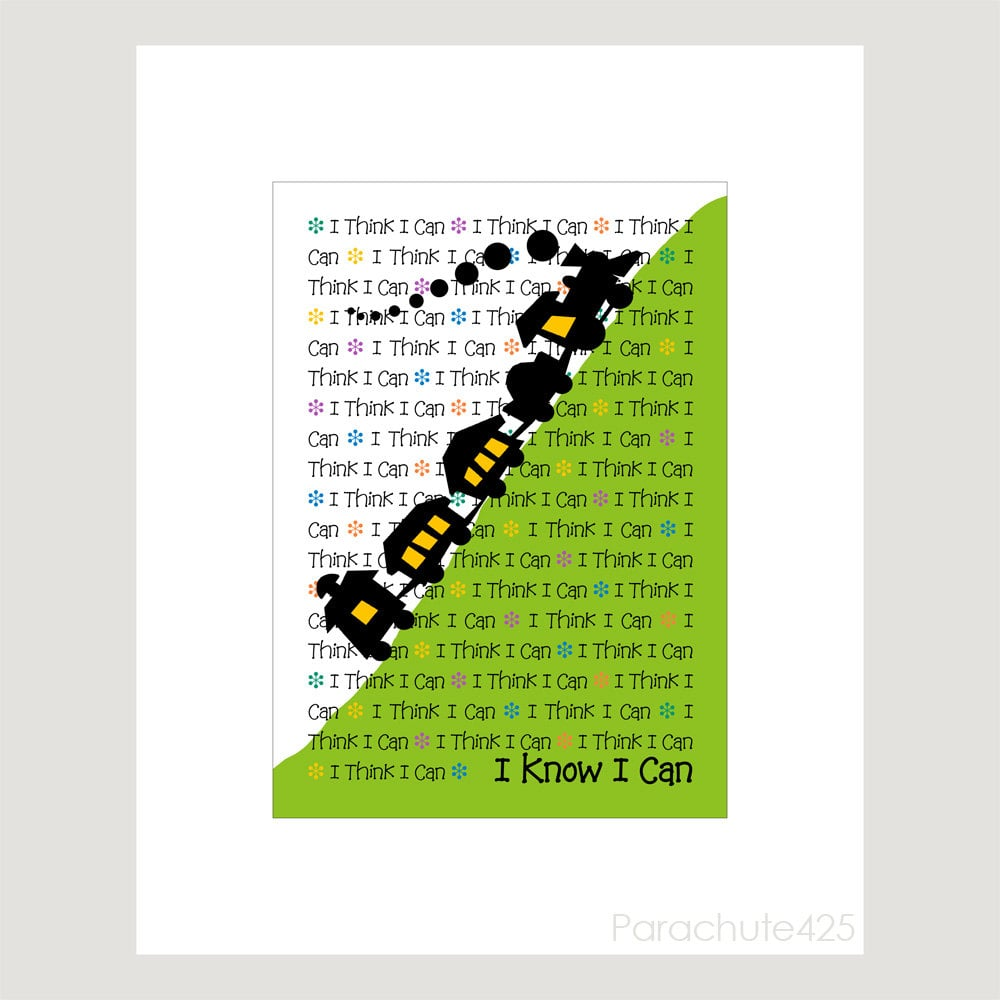"It won't be the first time they hear it, but the words behind this ""I Think I Can"" poster ($12) never get old."