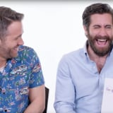 Ryan Reynolds and Jake Gyllenhaal Answer Internet Questions