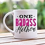 One Badass Mom Coffee Mug