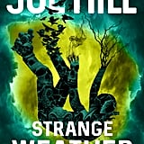 Strange Weather by Joe Hill, Out Oct. 24