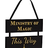Ministry of Magic Sign ($5)