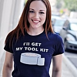 I'll Get My Tool Kit T ($20)