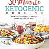 30 Minute Ketogenic Cooking