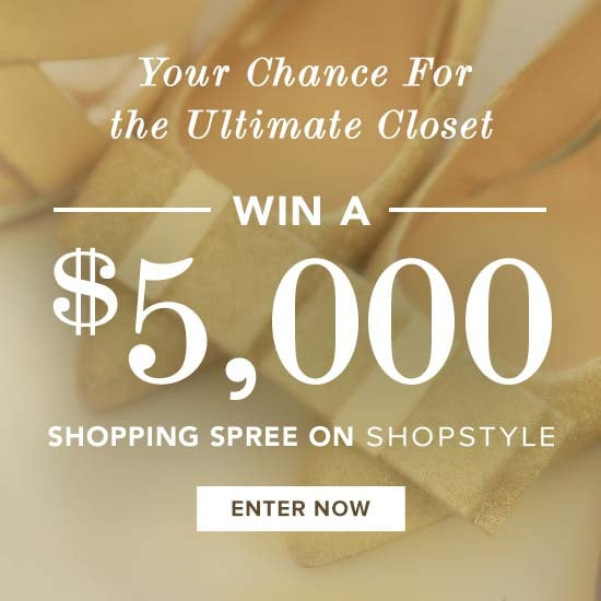 ShopStyle $5,000 Ultimate Shopping Sweepstakes