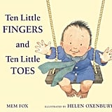 Ages 0-2: Ten Little Fingers and Ten Little Toes