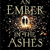 An Ember in the Ashes by Sabaa Tahir, ages 14+
