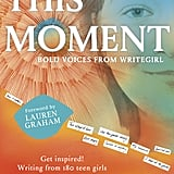 This Moment: Bold Voices From WriteGirl