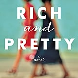 For the Recent College Grad: Rich and Pretty by Rumaan Alam