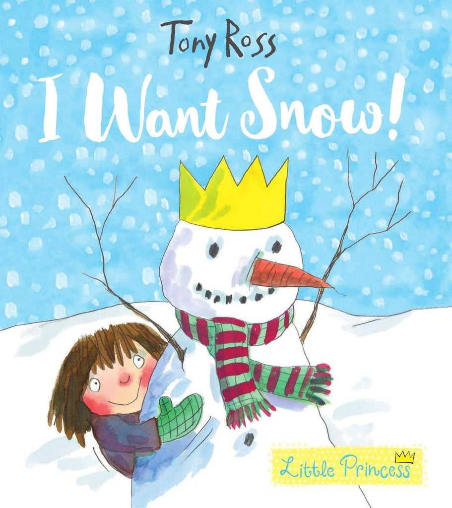 Ages 1+: I Want Snow!