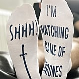 """Shhh I'm Watching Game Of Thrones"" Socks"
