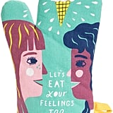 """Let's Eat Your Feelings Too"" Oven Mitt"