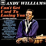 """Can't Get Used to Losing You"" by Andy Williams"