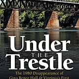 Under the Trestle