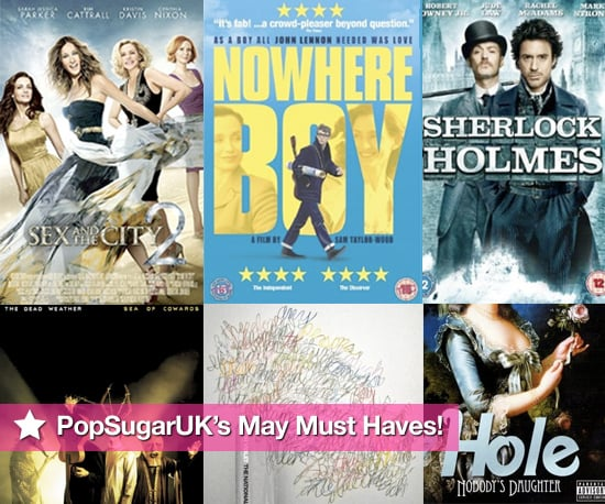 PopSugarUK's Must Haves of Films, DVDs and CDs Released in May 2010, Sex and the City 2, Nowhere Boy, True Blood, Hole