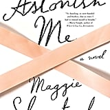 Taylor Jenkins Reid's favorite book of 2014: Astonish Me by Maggie Shipstead