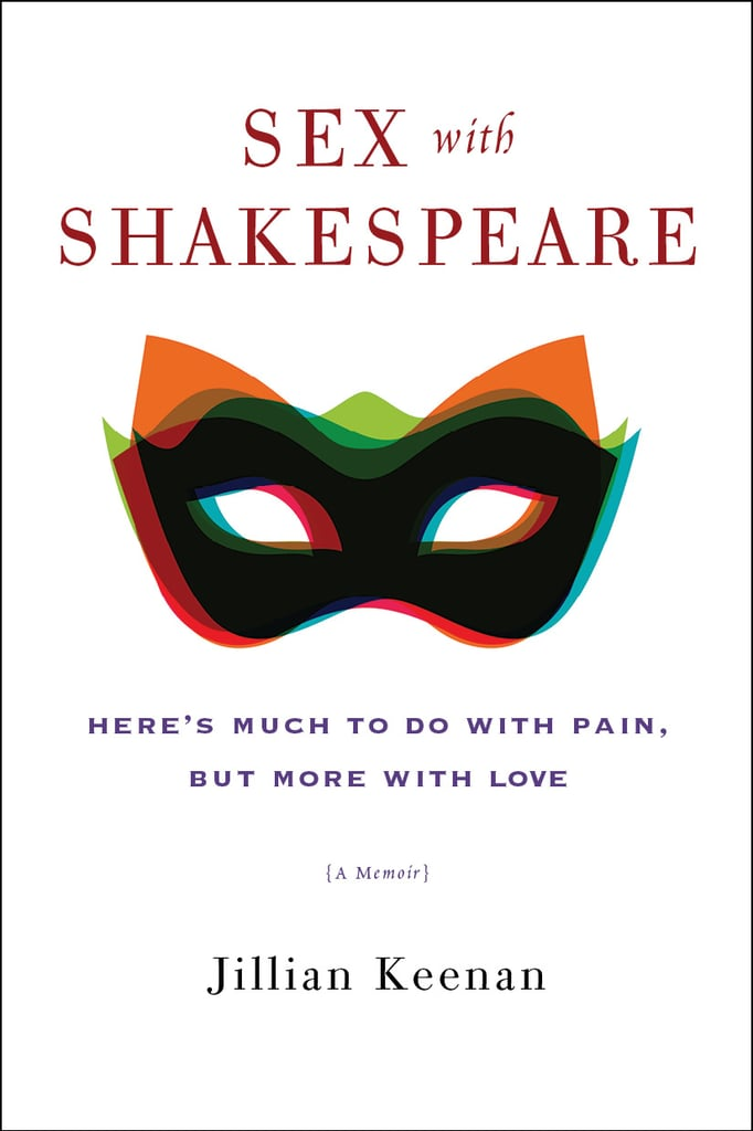Sex With Shakespeare by Jillian Keenan, April 26