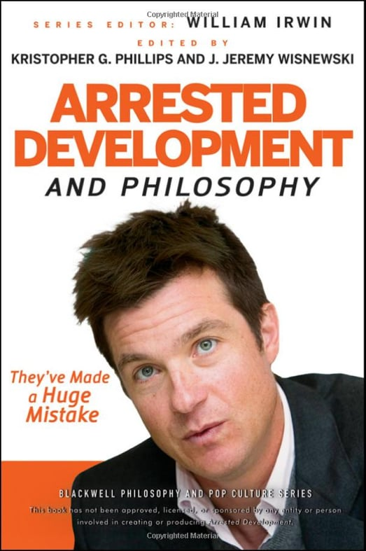 Arrested Development and Philosophy: They've Made a Huge Mistake ($18)