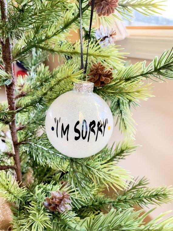 """I'm Sorry"" Friends TV Show Ornament"
