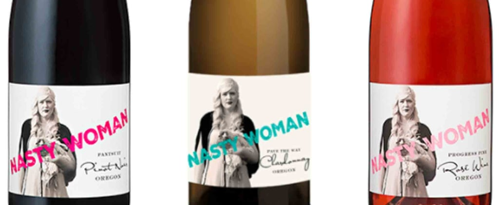 These Nasty Woman Wines Are Perfect For the Trailblazing Feminist in Your Life
