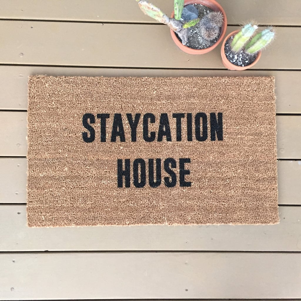 Staycation Home Doormat ($38)