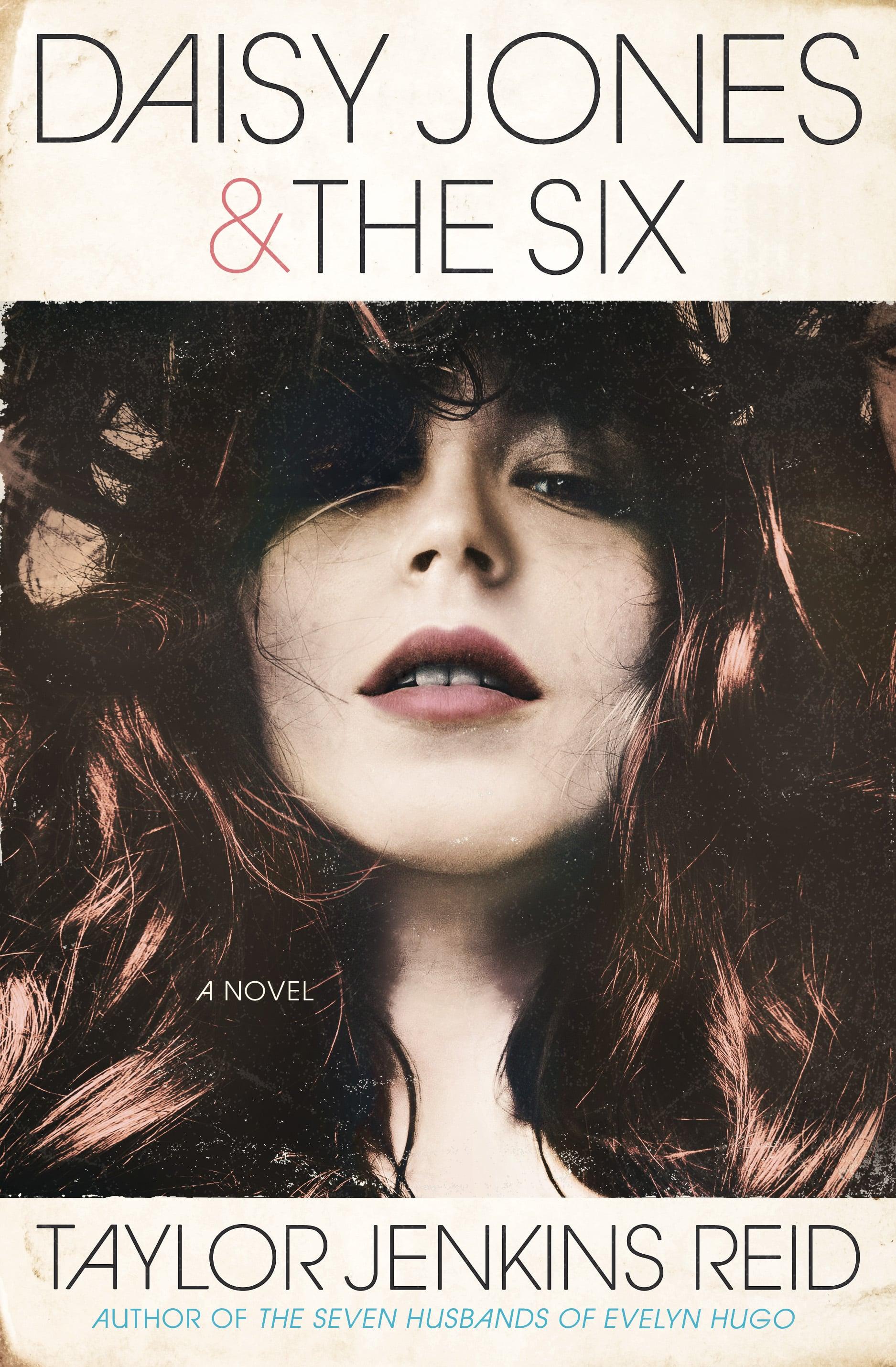Daisy Jones & The Six by Taylor Jenkins Reid | 28 Buzzy Books to ...