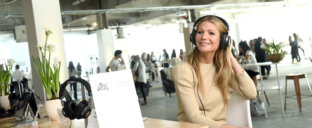 This Is What It (Maybe, Sorta) Feels Like to Live Like Gwyneth Paltrow For a Day