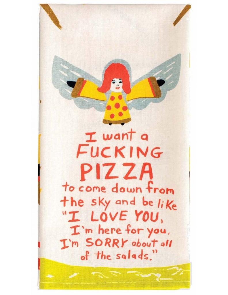 """I Want a F*cking Pizza"" Dish Towel"