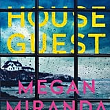 Aug. 2019 —The House Guest by Megan Miranda