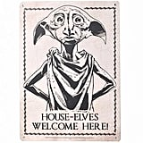 House Elves Welcome Here! Tin Sign