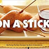 We love Matt Armendariz and his new book On a Stick, which draws inspiration from classic party foods and street-cart goods. How does everything taste better on a stick?  Can't Wait to Taste: Deep-Fried Mac 'n' Cheese