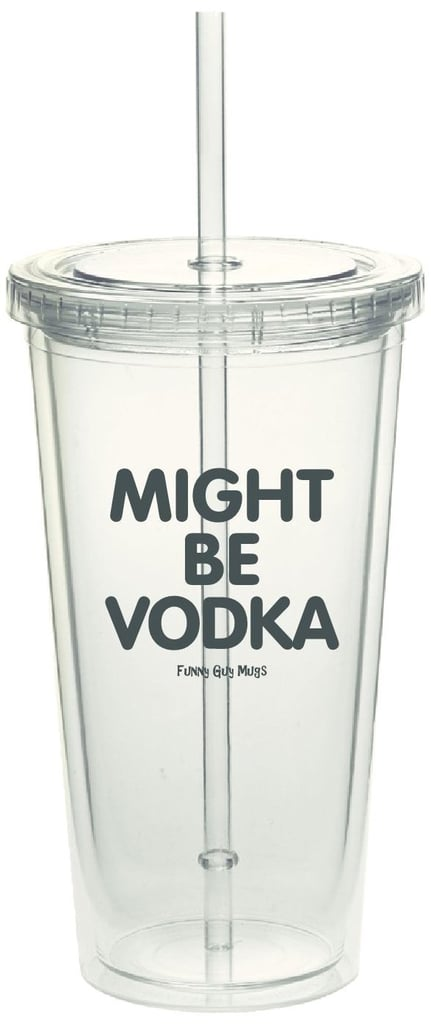 Might Be Vodka Tumbler
