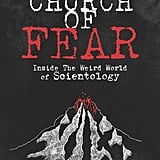 The Church of Fear: Inside The Weird World of Scientology by John Sweeney
