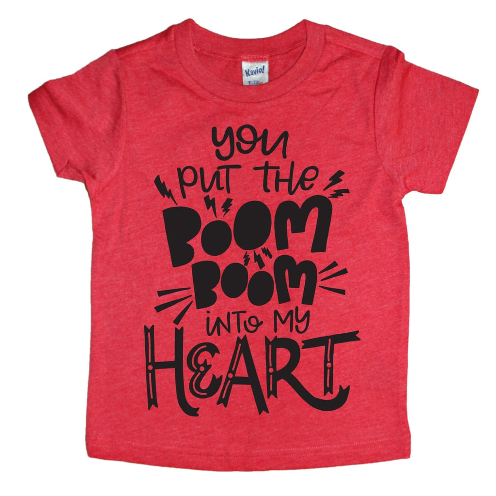 You Put the Boom Boom Into My Heart Tee