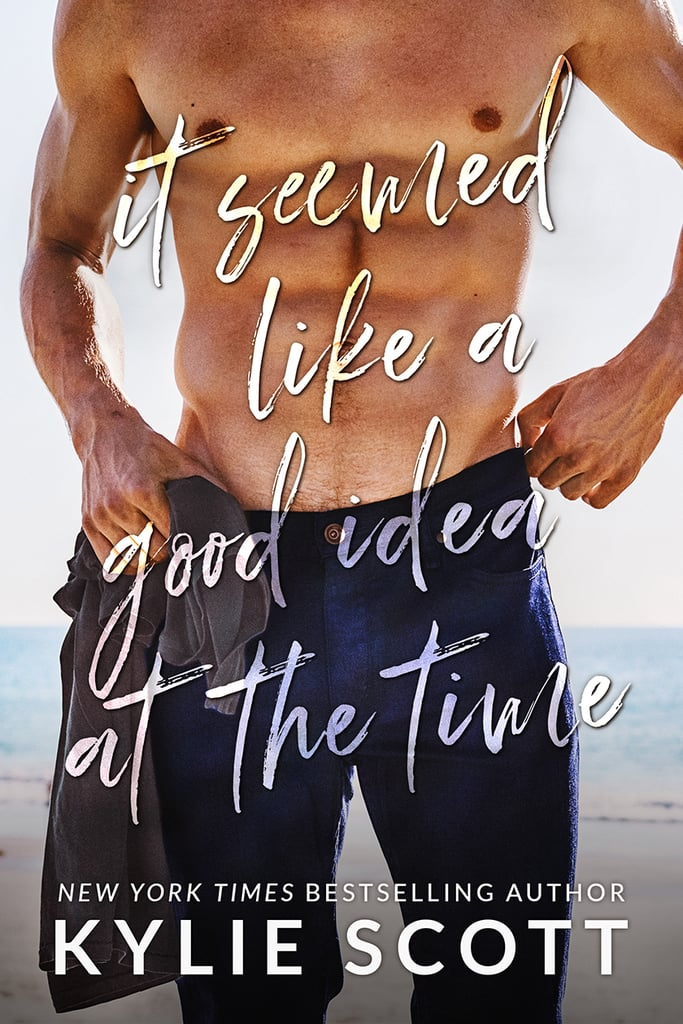 It Seemed Like a Good Idea at the Time, Out Aug. 7