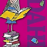 Matilda by Roald Dahl ($8) Always with her nose in a book, Matilda is a sharp young girl and a fierce friend who isn't afraid to stand up for what she believes is right.