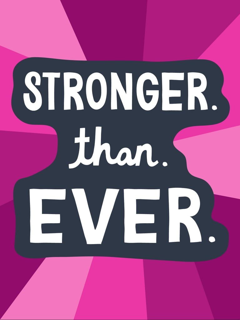 Stronger. Than. Ever.