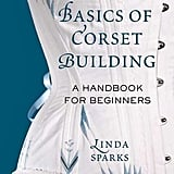 Constructing a corset is a big challenge, so if you know someone who takes their crafting seriously, set them a challenge with this book (£20). The complicated, fiddly construction of corsetry will see them occupied well into 2015, but the results will be worth it!