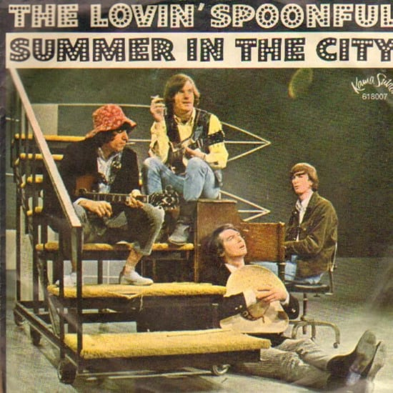 """""""Summer in the City"""" by The Lovin' Spoonful"""