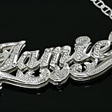 You Had a Name Plate Necklace