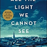 Aug. 2015 — All the Light We Cannot See by Anthony Doerr